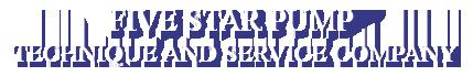 FIVE STAR PUMP TECHNIQUE AND SERVICE COMPANY